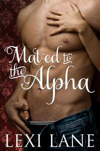 Mated To The Alpha (BBW Paranormal Erotic Romance) (Werewolf Romance)