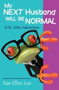 My Next Husband Will Be Normal - A St. John Adventure