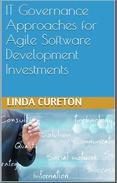 IT GOVERNANCE APPROACHES FOR AGILE SOFTWARE DEVELOPMENT INVESTMENTS