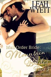 Mail Order Bride: Mountain Brides - Part 3