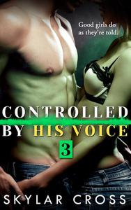 Controlled by His Voice 3