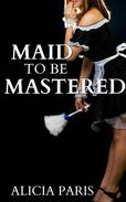 Maid to be Mastered