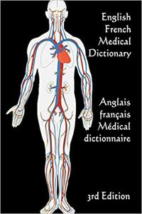English / French Medical Dictionary: 3rd Edition
