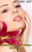 Homemade Face Mask Recipes for Dry Skin