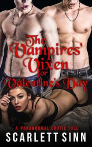 The Vampires' Vixen For Valentine's Day: A Paranormal Erotic Tale