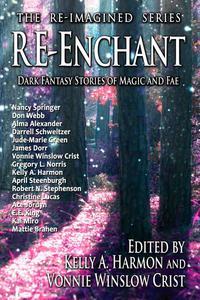 Re-Enchant: Dark Fantasy Stories of Magic and Fae