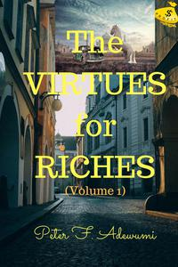 Virtues for Riches (Volume 1)