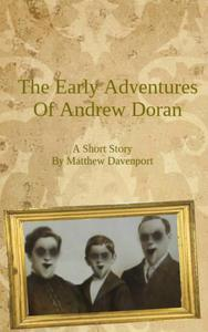 The Early Adventures of Andrew Doran