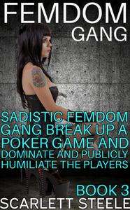 Femdom Gang: Sadistic Femdom Gang Break Up a Poker Game and Dominate and Publicly Humiliate the Rich Players