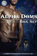 Alpha Doms Box Set: (BBW Paranormal Romance) 9 Delicious Stories + 10 Sexy Heroes = 19 Reasons to Indulge