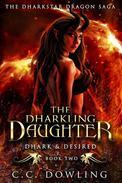 The Dharkling Daughter: Dhark & Desired