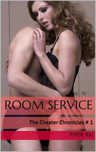 Room Service: The Cheater Chronicles # 1