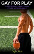 Gay for Play: M/M Football, Sports, and Locker Rooms Bundle