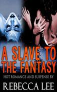 A Slave to the Fantasy
