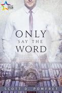 Only Say the Word