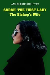 Sarah: The First Lady: The Bishop's Wife