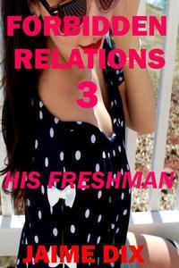 Forbidden Relations 3: His Freshman
