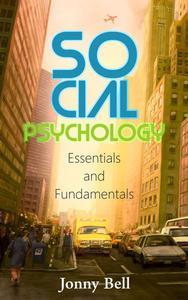 Social Psychology: Essentials and Fundamentals