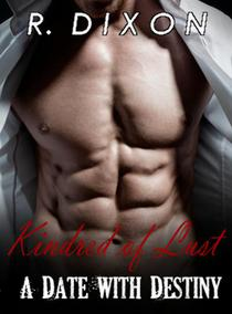 The Kindred of Lust: A Date with Destiny (Vampire Erotica)