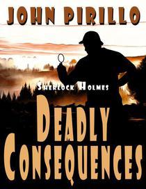 Sherlock Holmes Deadly Consequences
