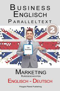 Business Englisch - Paralleltext - Marketing (Kurzgeschichten) Englisch - Deutsch