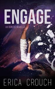 Engage: An Ignite Novella