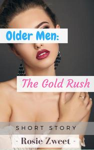 Older Men: The Gold Rush
