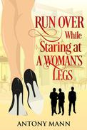 Run Over While Staring At A Woman's Legs