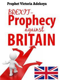 BREXIT -  Prophecy Against Britain