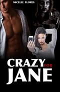 Crazy For Jane