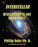 Interstellar Space Flight Is Not So Difficult: Expanded New Edition