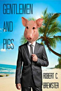 Gentlemen and Pigs