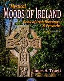 Mystical Moods of Ireland, Vol. V: Book of Irish Blessings & Proverbs