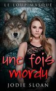 Le loup masqué : une fois mordu