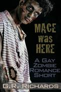 Mace Was Here:  A Gay Zombie Romance Short