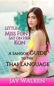 Little Miss Fon Sat on Her Kon: A Sanook Guide to the Thai Language