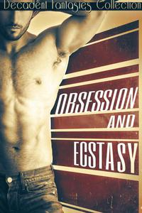 Obsession and Ecstasy Bundle (Motorcycle Club, Paranormal, Teacher Student)