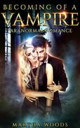 Paranormal Romance: Becoming Of A Vampire