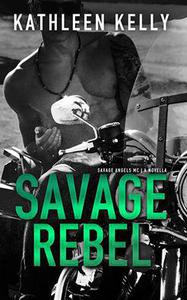 Savage Rebel, A Novella