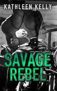 Savage Rebel, A Novella