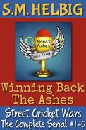 Street Cricket Wars: The Complete Serial #1-5: Winning Back The Ashes
