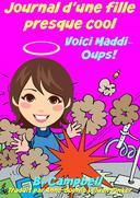 Journal d'une fille presque cool Voici Maddi Oups!