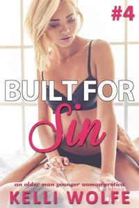 Built for Sin 4 An Older Man Younger Woman Erotica
