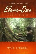 Elere Omo: The Spirit Child