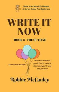 Write it Now. Book 3 - The Outline
