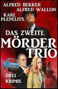 Das zweite Mörder-Trio: Drei Krimis