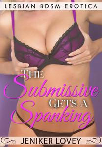 Lesbian BDSM Erotica - The Submissive Gets a Spanking
