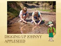Digging Up Johnny Appleseed