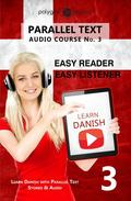 Learn Danish | Easy Reader | Easy Listener | Parallel Text - Audio Course No. 3