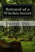 Betrayal of a Witches Secret